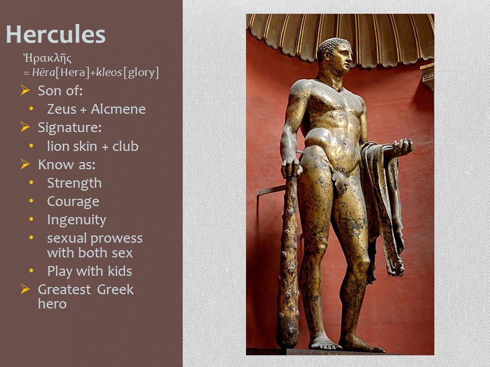 Hercules Ἡρακλῆς = Hēra[Hera]+kleos [glory]